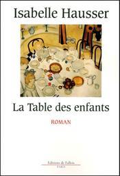La Table des enfants / Isabelle Hausser | Hausser, Isabelle (1953-....)