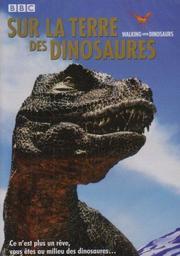 Sur la terre des dinosaures. DVD / monteur Tim Haines | Haines, Tim. Monteur